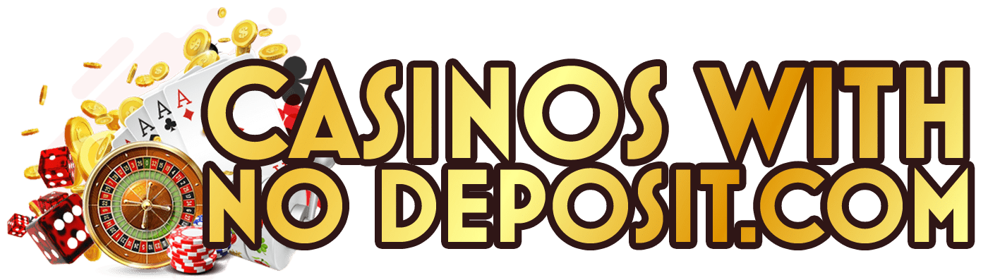 Casinos With No Deposit